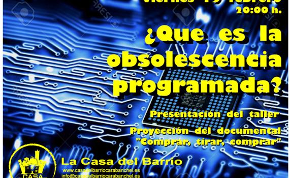 Presentación taller de Obsolescencia programada. Viernes 19 de febrero 20:00