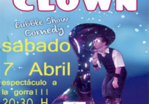 Sábado 7, 20:30h Bubble Clown
