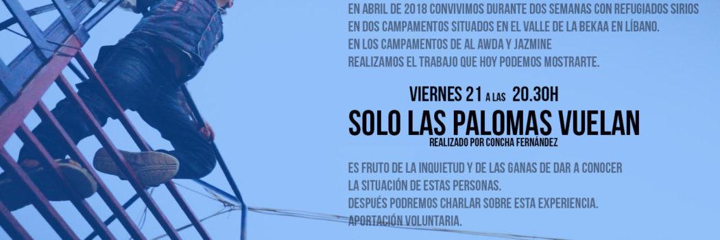 """Viernes 21, 20:30h Proyección documental """"Solo las palomas vuelan"""""""