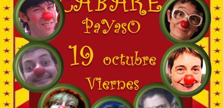 Viernes 19, 21:00h Cabaret Payaso