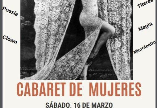 Sábado 16, 21:00, Cabaret de mujeres